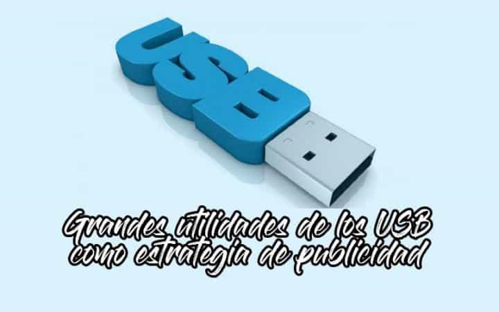 Grandes utilidades de los USB como estrategia de publicidad
