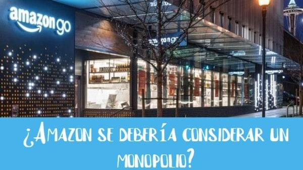¿Amazon se debería considerar un monopolio?